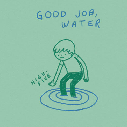 Cartoon of man standing in water saying Good job, water, high five