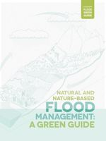 Natural and Nature-Based Flood Management: A Green Guide Brochure