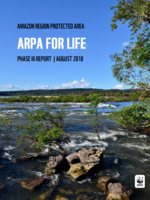 ARPA For Life: Amazon Region Protected Area Phase III Report 2018 Brochure