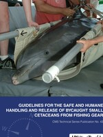 Guidelines for the Safe and Humane Handling and Release of Bycaught Small Cetaceans in Fishing Gear Brochure