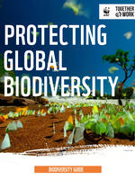 WWF Guide for Protecting Global Biodiversity